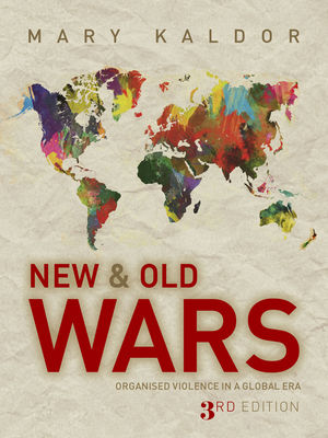 mary kaldor elaborating the new war thesis How new are the 'new wars' evaluate kaldor's thesis with mary kaldor coined the term new war in her 1999 book 'new and old wars' kaldor's new war thesis is.