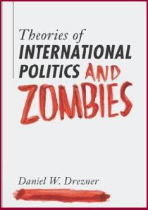 Drezner International politics and zombies