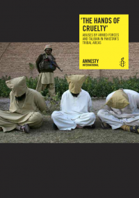 AMNESTY The Hands of Cruelty Abuses by Armed Forces and Taliban in Pakistan s Tribal Areas