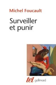 FOUCAULT Surveillir et punir