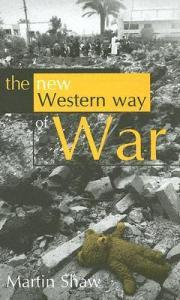 SHAW The new Western way of war