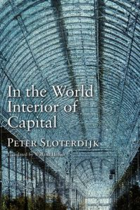 SLOTERDIJK World Interior of Capital