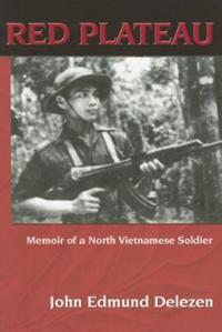 red-plateau-memoir-north-vietnamese-soldier-john-edmund-delezen-paperback-cover-art