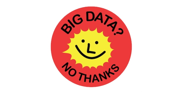 Big Data, No Thanks