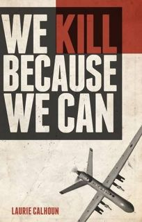CALHOUN We kill because we can